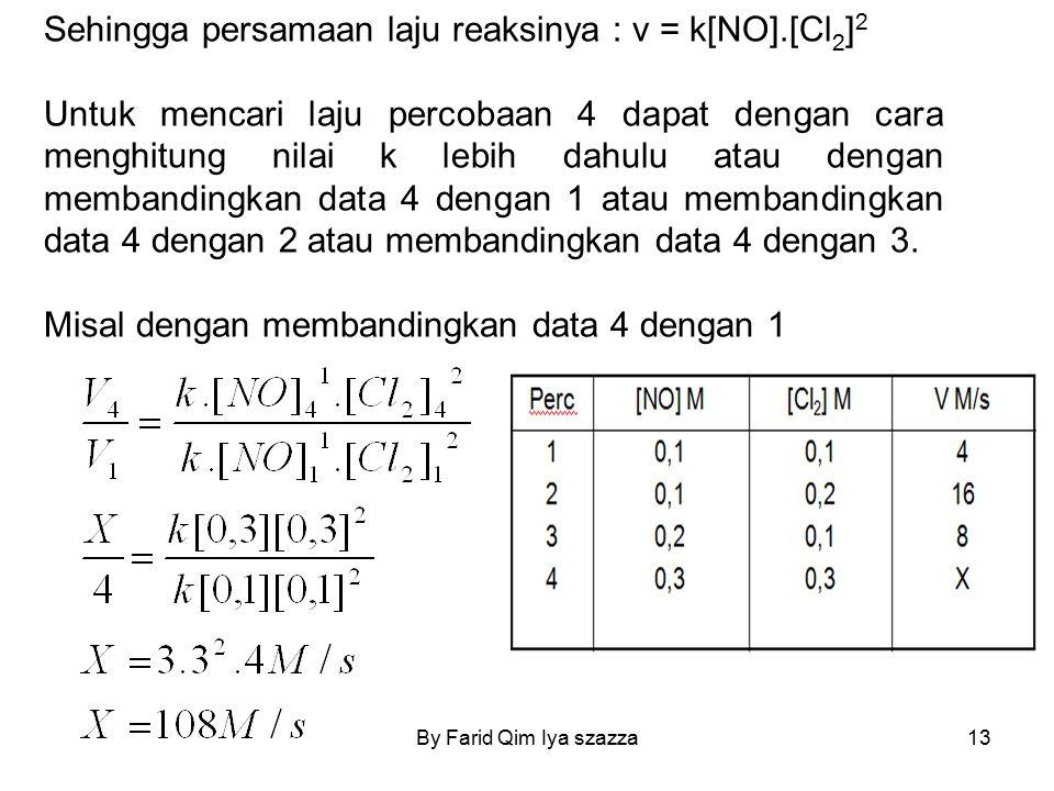 Sehingga persamaan laju reaksinya : v = k[NO].[Cl2]2